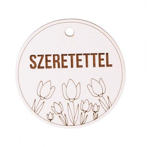 """5db. Tulipános, """"Szeretettel"""" feliratos tábla 5cm - Fehér"""