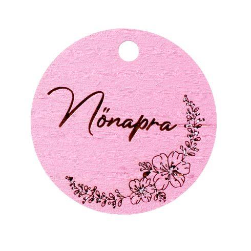 """5db. Virágos """"Nőnapra"""" feliratos tábla 5cm - Rózsaszín"""